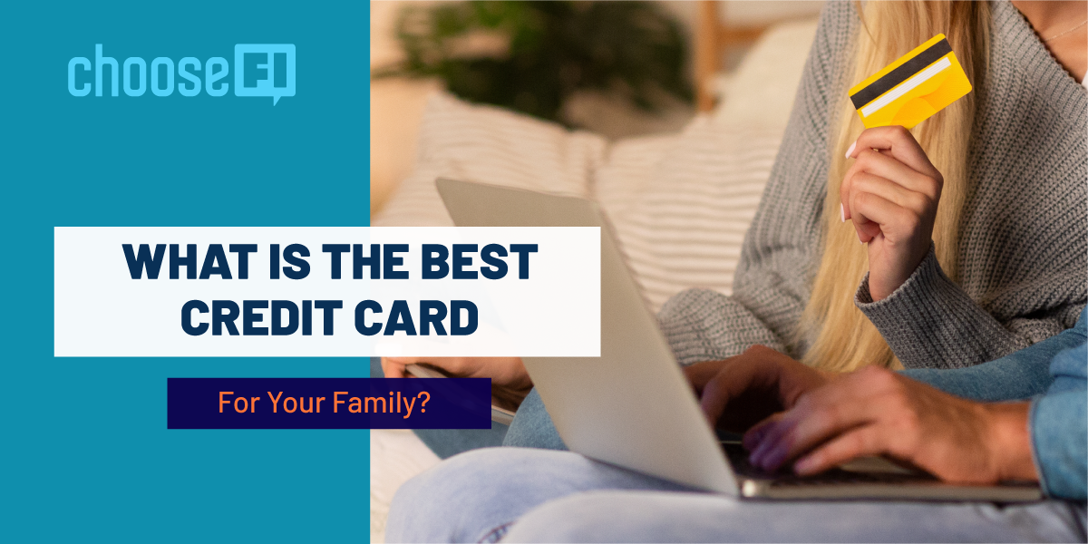 What Is The Best Credit Card For Your Family?