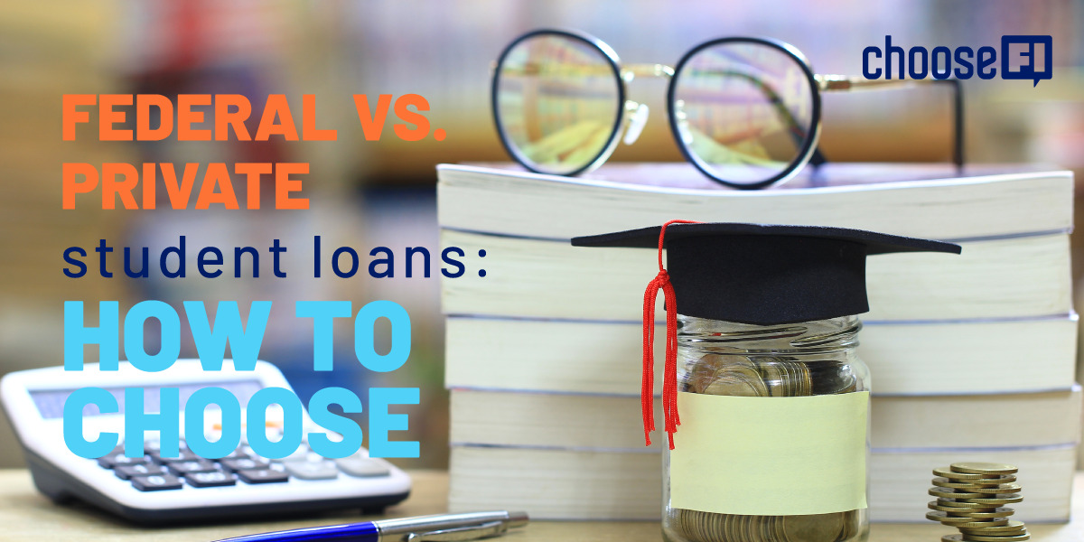 Federal Vs Private Student Loans: How To Choose