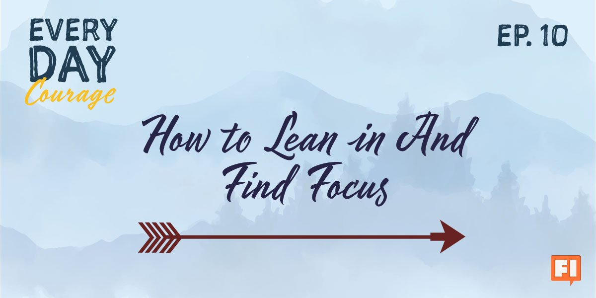 How To Lean In And Find Focus