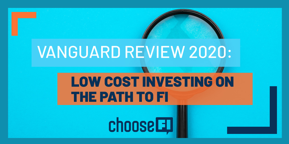 Vanguard Review 2020: Low Cost Investing On The Path To FI