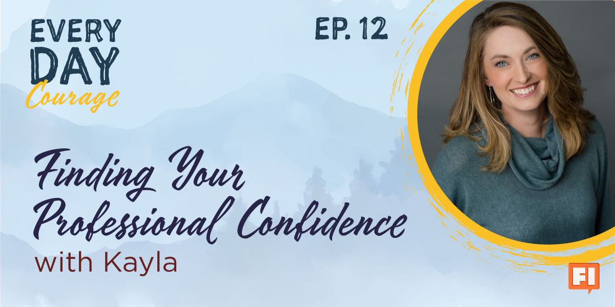 Finding Your Professional Confidence With Kayla