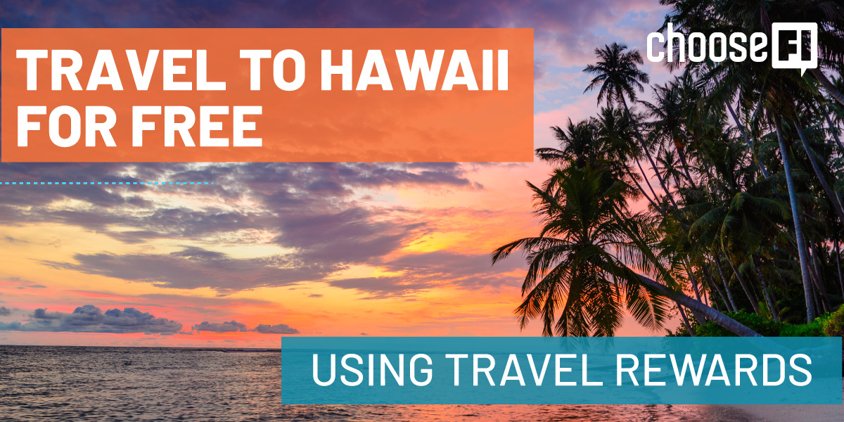 Travel To Hawaii For Free Using Travel Rewards