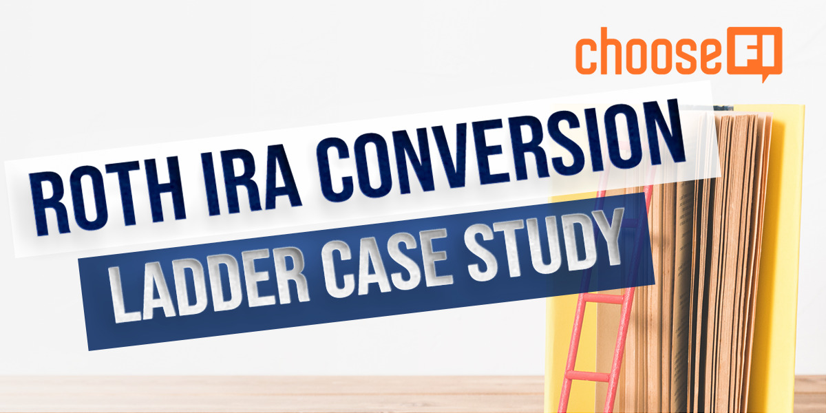 163R | Roth IRA Conversion Ladder Case Study