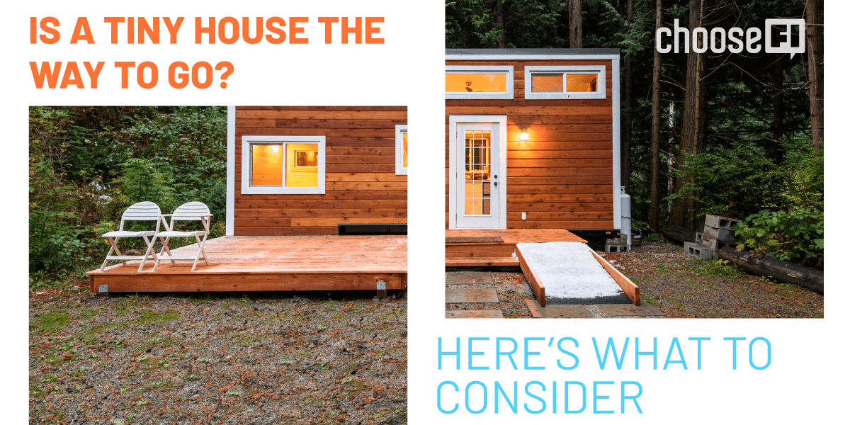 Is A Tiny House The Way To Go? Here's What To Consider