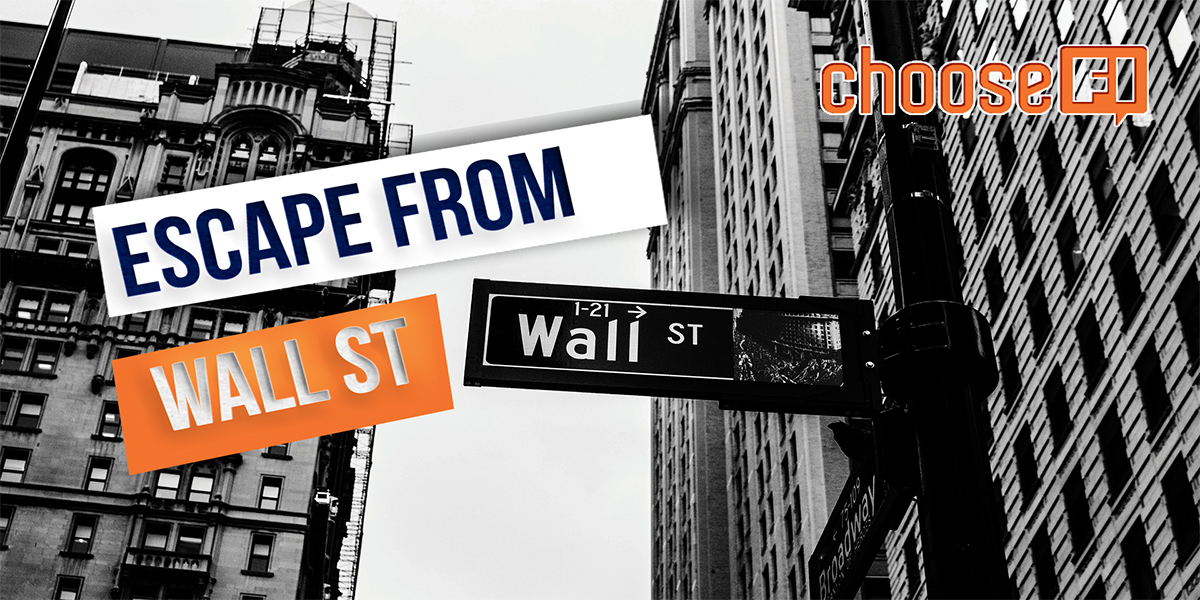 Escape From Wall Street