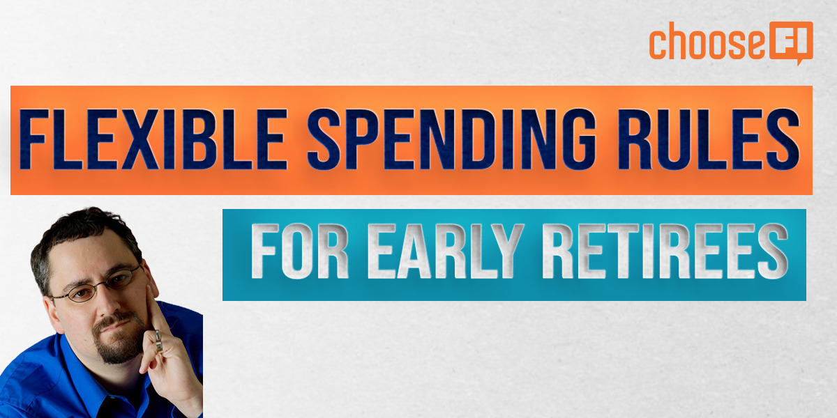 Flexible Spending Rules For Early Retirees