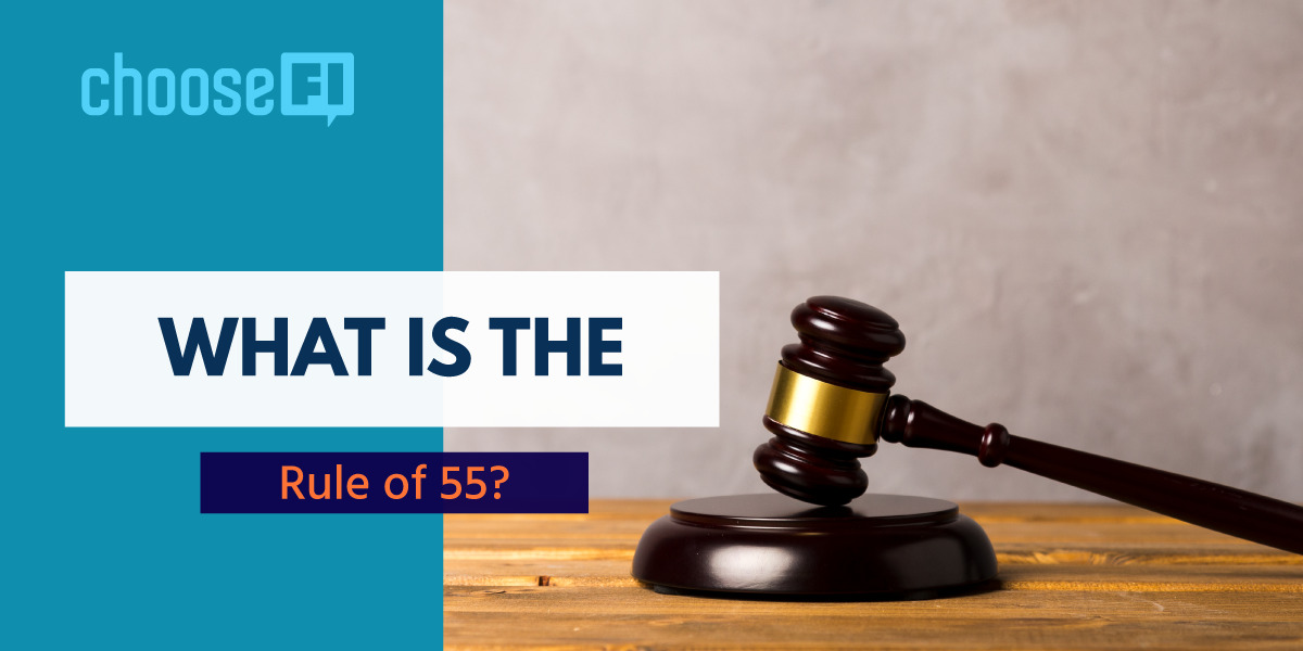 What is the rule of 55?