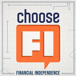 Listen to the ChooseFI Podcast
