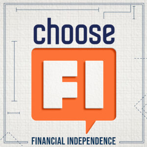 Listen to the ChooseFI Podcast