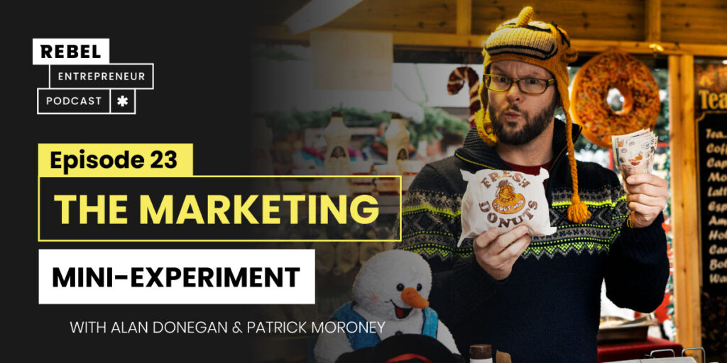 Rebel Entrepreneur Episode 23 Cover Art, The Marketing Mini-Experiment