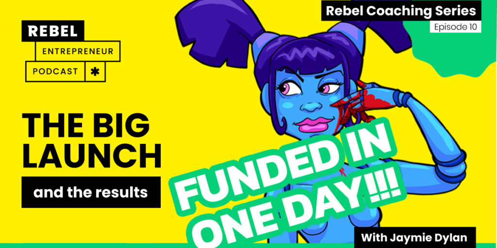 Rebel Entrepreneur Coaching Series: The Big Launch and the Results artwork