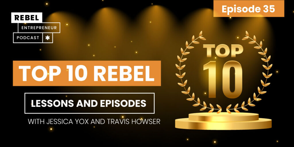 Top 10 Rebel Lessons and Episodes With Jessica Yox and Travis Howser Artwork