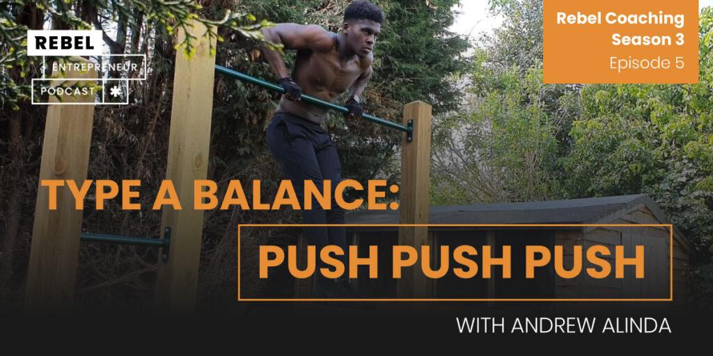 Rebel Entrepreneur Coaching Series: Type A Balance: PUSH PUSH PUSH Artwork