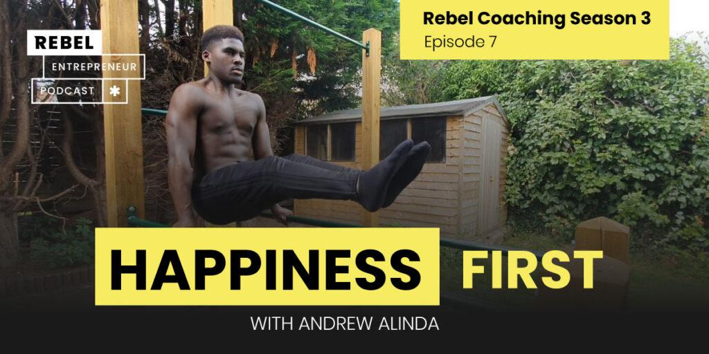 Rebel Entrepreneur Coaching Series: Happiness First Artwork